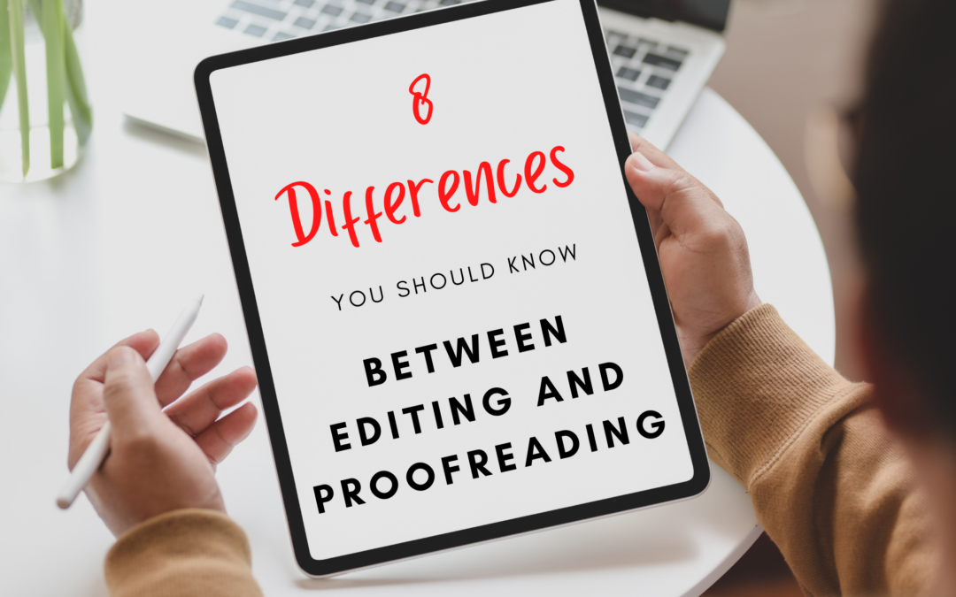 8 Differences Between Editing and Proofreading