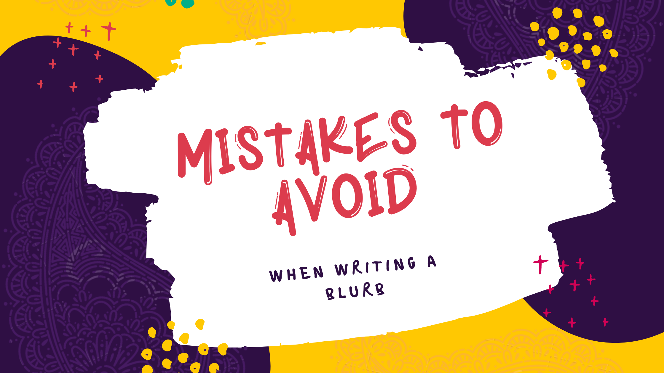 Mistakes to avoid when writing a blurb - Feature Image