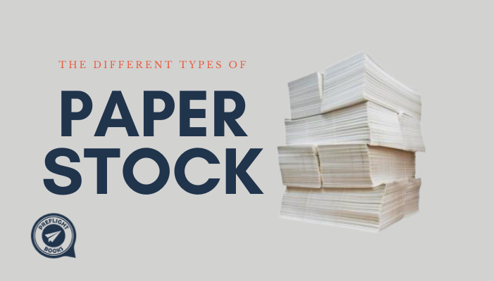 The Different Types of Paper Stock