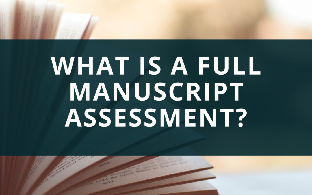 What is a Full Manuscript Assessment?